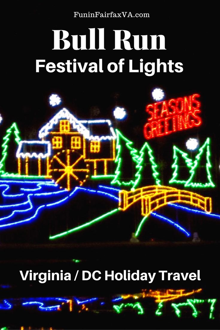 Virginia Holiday Events, Washington DC Travel. The annual Bull Run Festival of Lights holiday event brings cozy fun to Northern Virginia with a 2.5 mile drive-through display of happy, sparkly lights.