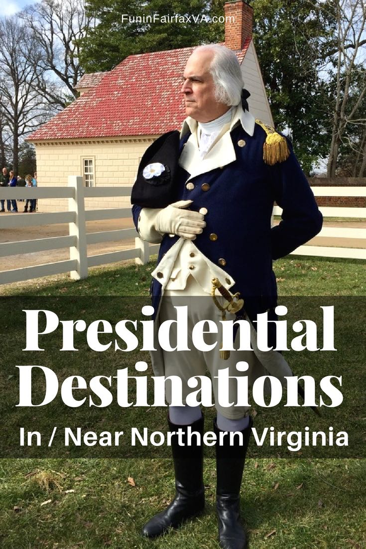 Presidential destinations in and near Northern Virginia are perfect for a President's Day weekend outing, or fun and history all year long.