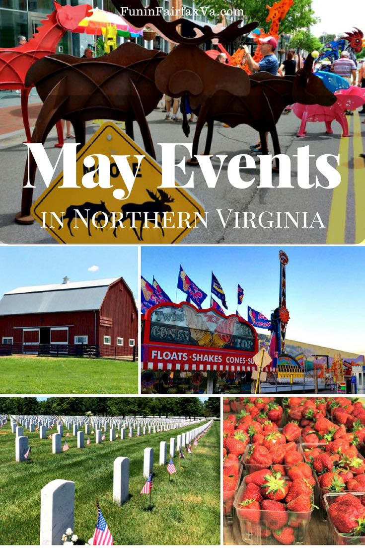 May 2017 events in Northern Virginia celebrate history, art, strawberries, Mom, nature, and more; ending with Memorial Day gatherings to honor the fallen.