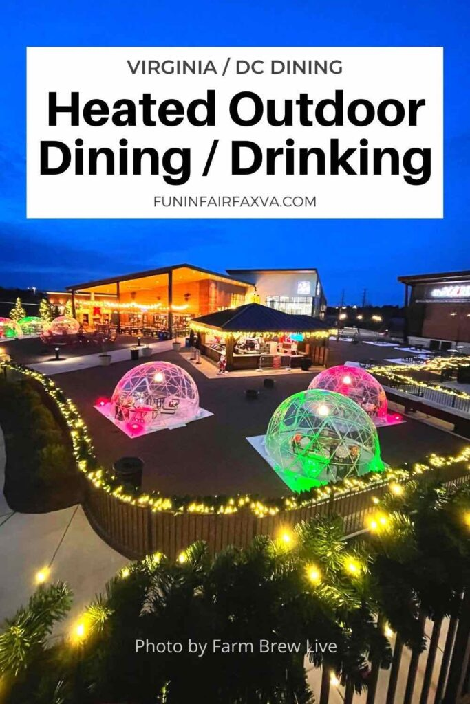 Enjoy heated outdoor dining and drinking in Northern Virginia at these restaurants, wineries, and breweries with fire pits, igloos, and heated patios. photo by Farm Brew Live, used with permission